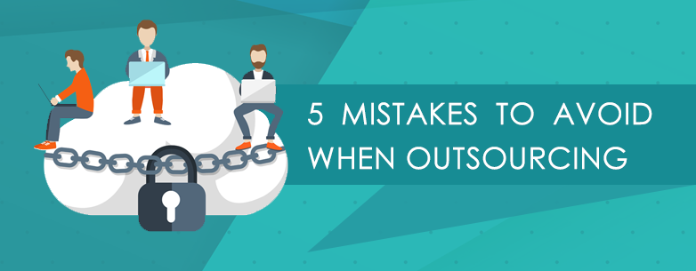 5 Mistakes to Avoid When Outsourcing